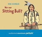 Wer war Sitting Bull? Audio-CD – Gekürzte Ausgabe, Hörbuch