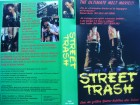 Street Trash ... Bill Chepil, Mike Lacey  ...VHS ... FSK 18