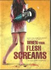 WHEN YOUR FLESH SCREAMS - Mediabook   OVP