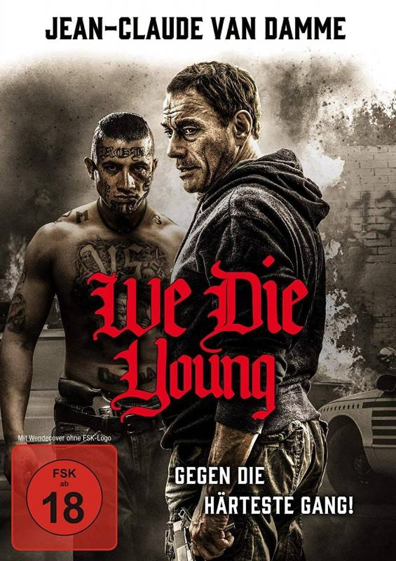 We Die Young ( Jean - Claude Van Damme )  ( Neu 2019 )