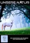 Unsere Natur - Ein audiovisuelles Erlebnis der besonderen Ar