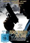 Too Hard to Die, NEU!!! Gary Busey, Michael Madsen,uncut