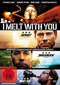 I Melt With You (NEU) ab 1€