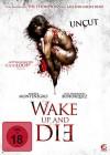 Wake Up and Die - uncut
