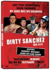 Dirty Sanchez - Der Film uncut