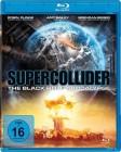 Supercollider - The Black Hole Apocalypse ! Blu ray