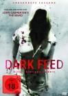 Dark Feed - ungekürzte Fassung