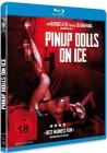 Pinup Dolls on Ice (UNCUT) - Bluray -