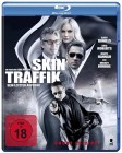 Skin Traffik - uncut Edition