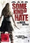 Some Kind of Hate: Von Hass erfüllt - NEU - OVP