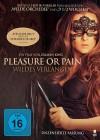 Pleasure or Pain - Unzensierte Fassung - Erotik NEU