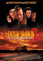 From Dusk Till Dawn 2 - Texas Blood Money