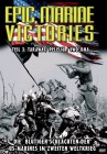 Epic Marine Victories 3 - Tarawa / Peleliu / Iwo Jima