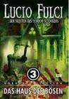 Lucio Fulci -  Meister des Horror  3: Das Haus des Bösen