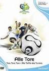 WM 2006: Alle Tore - Alle Treffer des Turniers