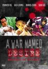 A War Named Desire (Uncut)