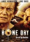 Bone Dry - Bis auf die Knochen - Lance Henriksen, Luke Goss