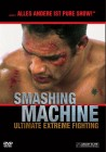Smashing Machine - Ultimate Extreme Fighting