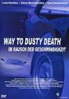 Way to dusty Death - Im Rausch der Geschwindigkeit