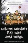 Children Shouldn`t Play With Dead Things - Hartbox NEU