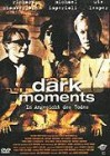 Dark Moments - Im Angesicht des Todes