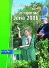 Der Festumzug zum Th�ringentag in Jena 2006